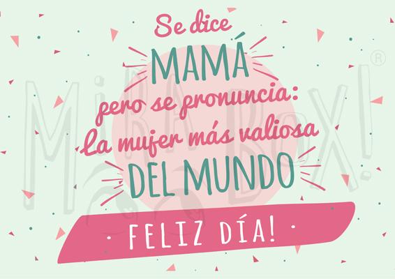 """""""Se dice Mamá, pero se pronuncia: la mujer más valiosa del mundo"""" """"Feliz Día"""""""