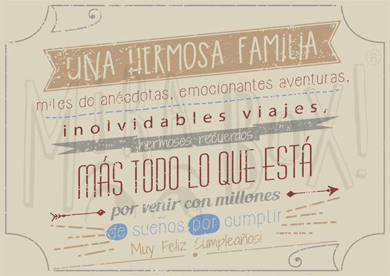 """""""Una hermosa familia, miles de anécdotas, emocionantes aventuras, inolvidables viajes, hermosos recuerdos, más todo lo que está por venir con millones de sueños por cumplir. Muy Feliz Cumpleaños!"""""""